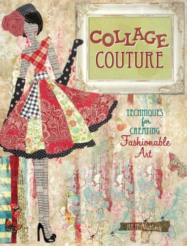 de venta en Amazon: http://www.amazon.es/Collage-Couture-Julie-Nutting/dp/1440308314/ref=sr_1_1?ie=UTF8&qid=1382897331&sr=8-1&keywords=collage+couture