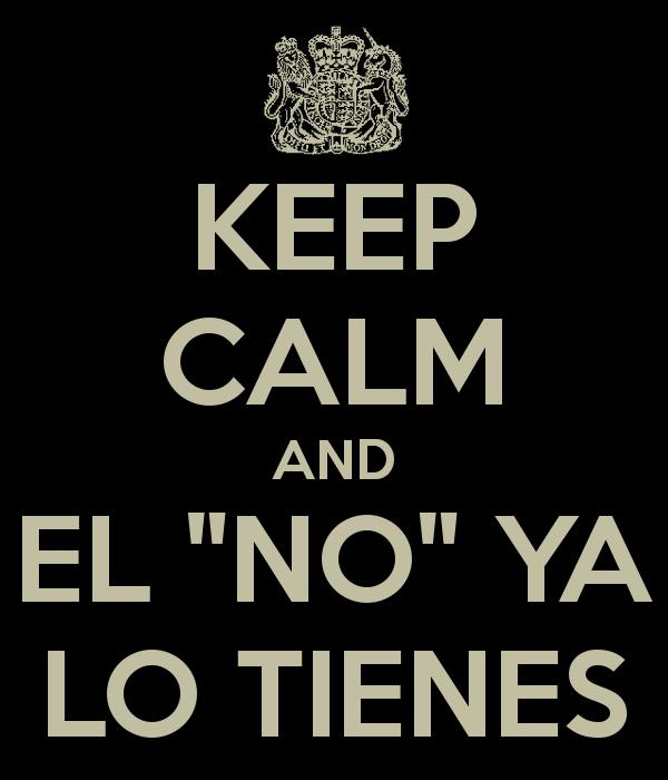 keep-calm-and-el-no-ya-lo-tienes-2
